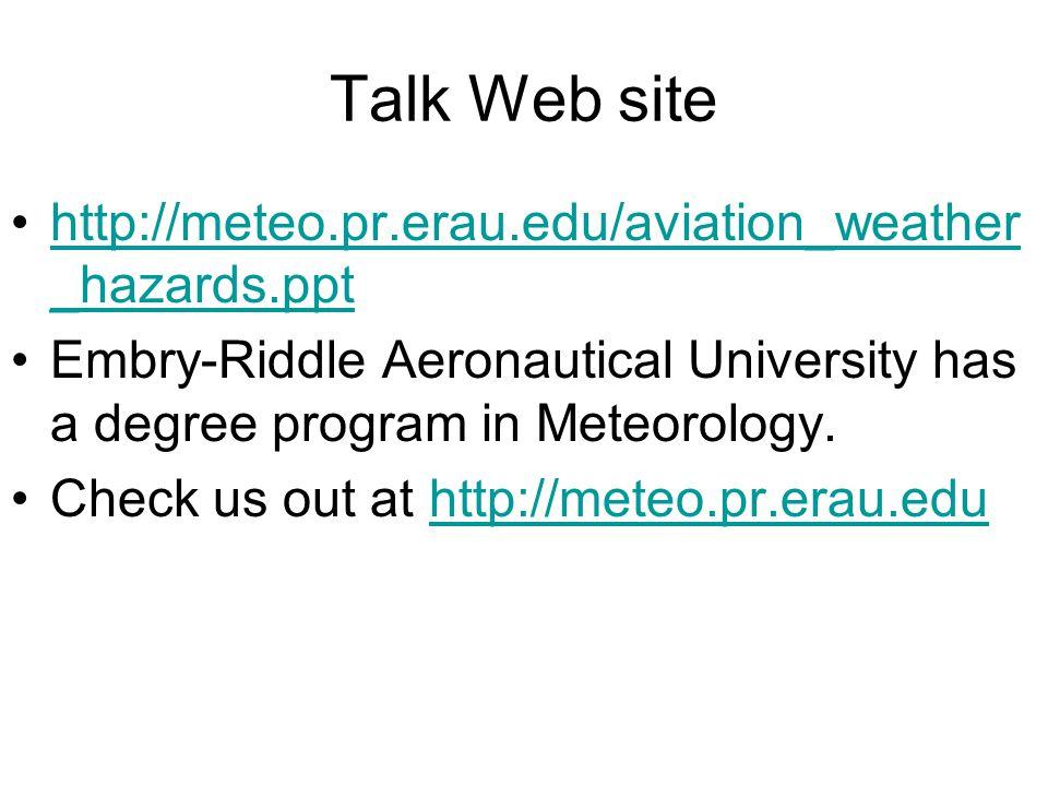 Talk Web site http://meteo.pr.erau.edu/aviation_weather_hazards.ppt