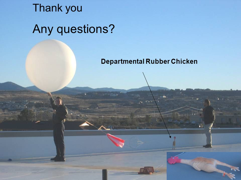 Thank you Any questions Departmental Rubber Chicken