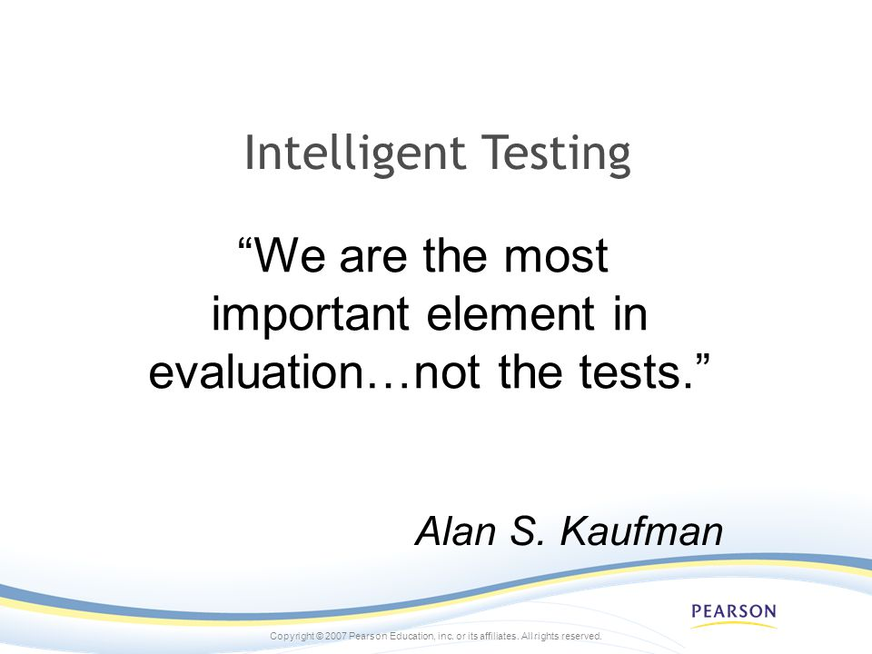 We are the most important element in evaluation…not the tests.