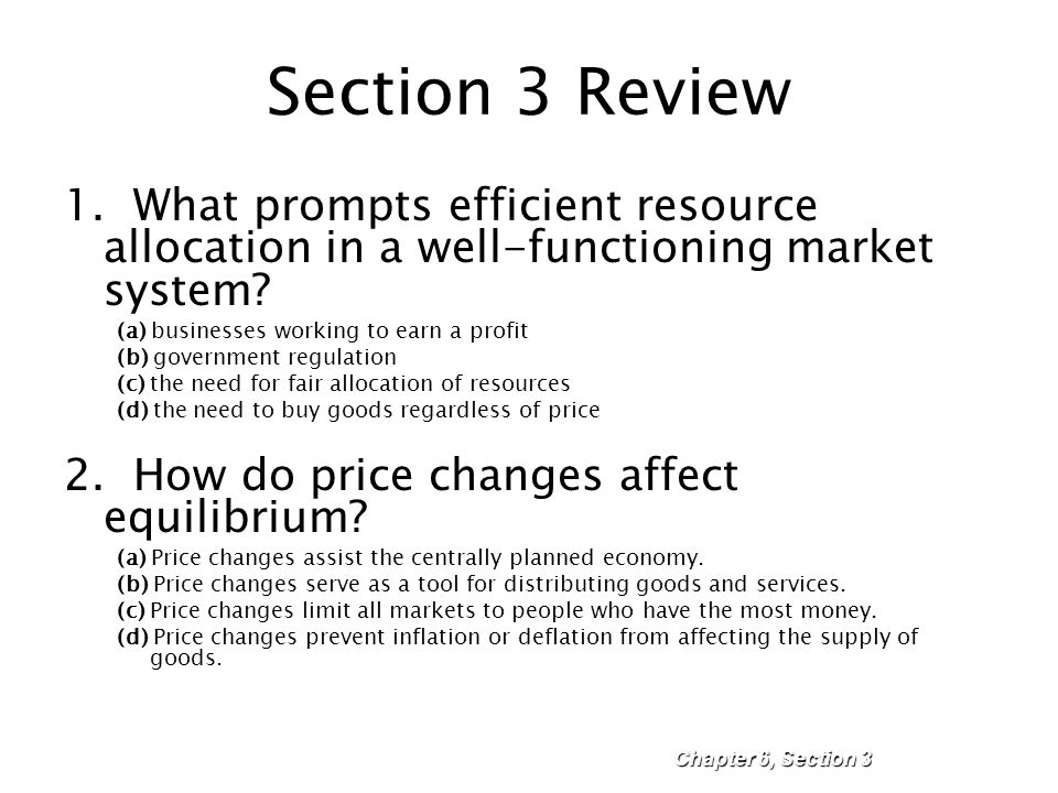 Section 3 Review 1. What prompts efficient resource allocation in a well-functioning market system