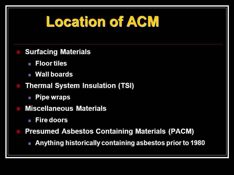 Location of ACM Surfacing Materials Thermal System Insulation (TSI)