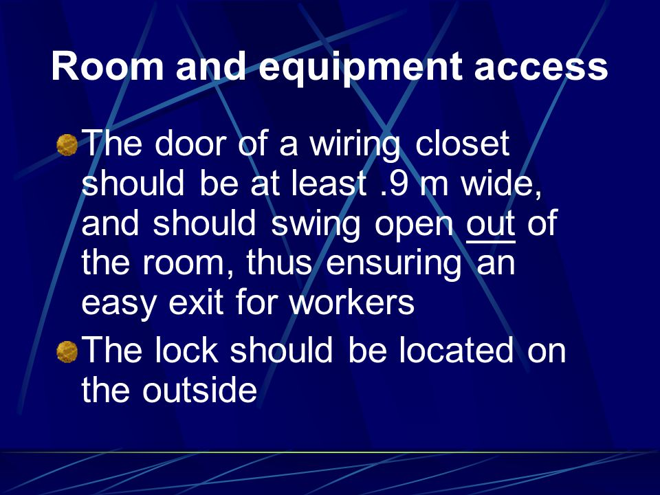 Room and equipment access