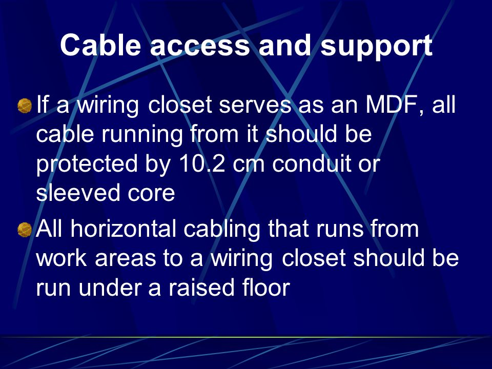 Cable access and support