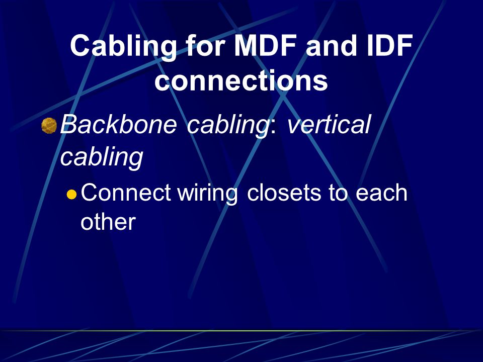 Cabling for MDF and IDF connections