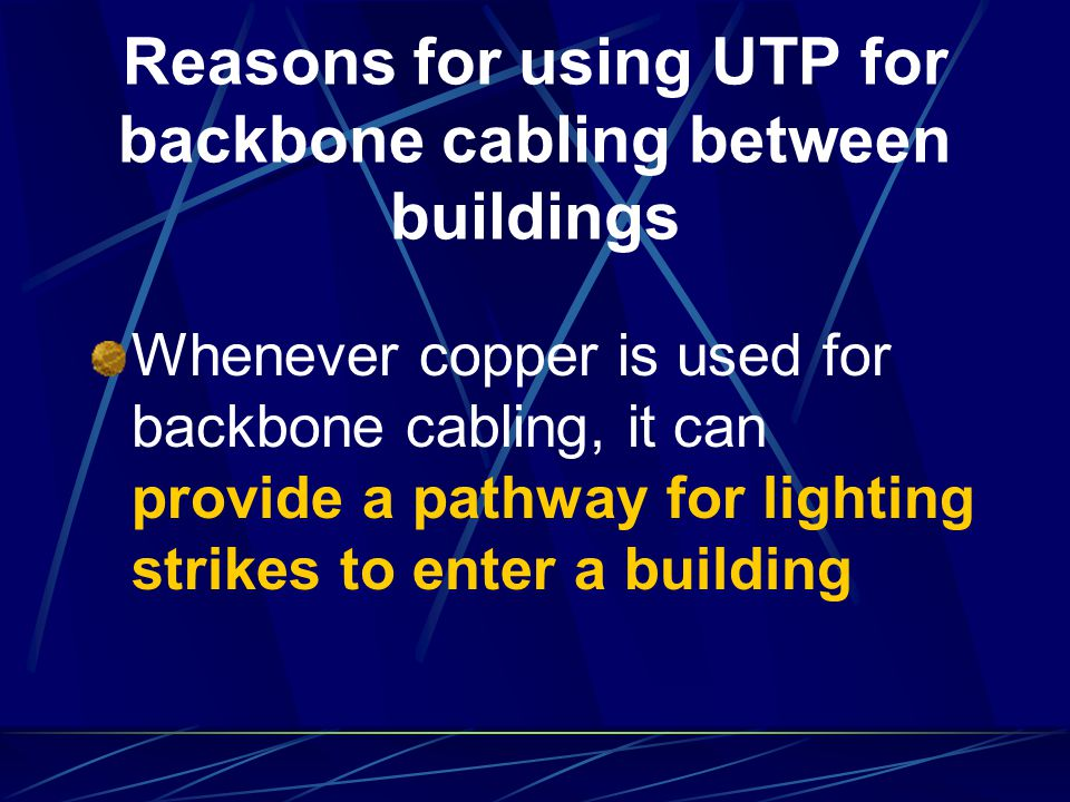 Reasons for using UTP for backbone cabling between buildings