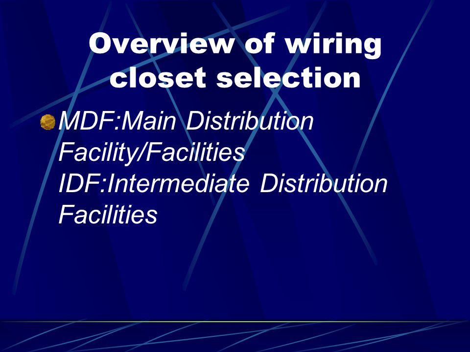 Overview of wiring closet selection