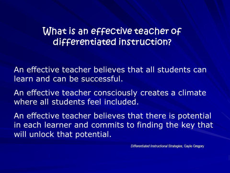What is an effective teacher of differentiated instruction