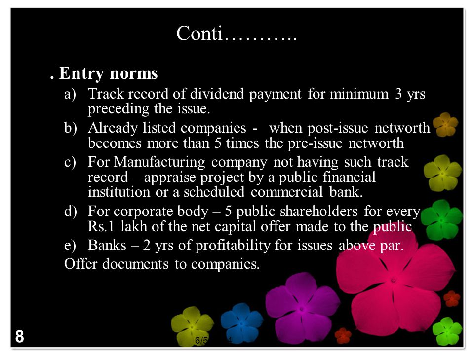 Conti……….. 1. Entry norms. Track record of dividend payment for minimum 3 yrs preceding the issue.