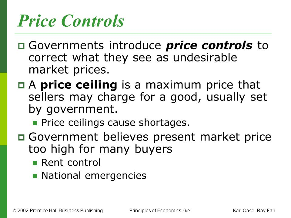 Price Controls Governments introduce price controls to correct what they see as undesirable market prices.
