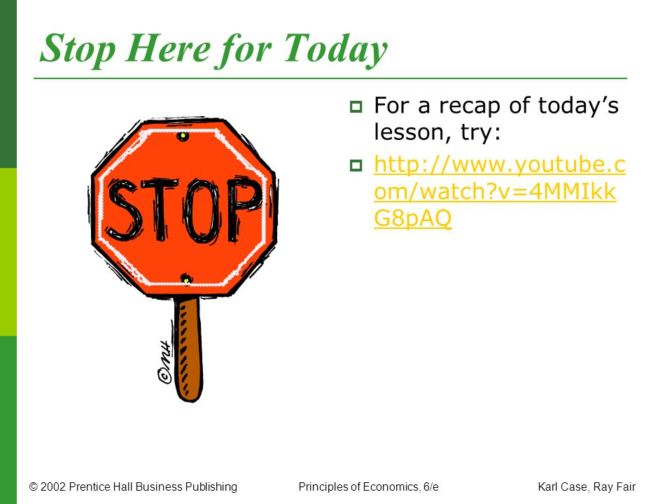 Stop Here for Today For a recap of today's lesson, try: