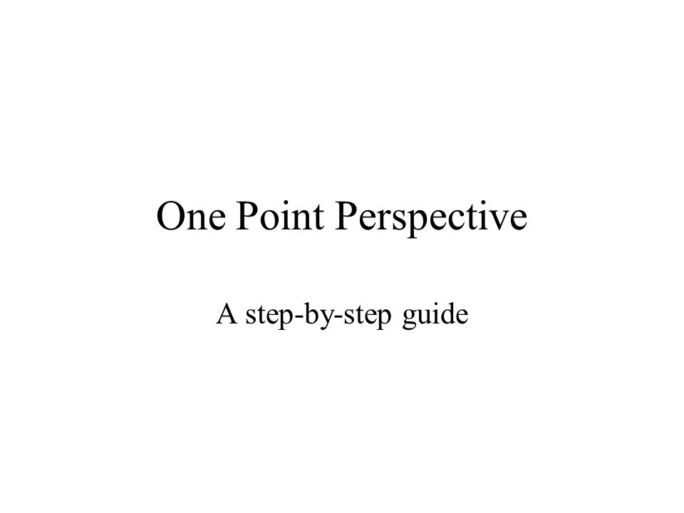 One Point Perspective A step-by-step guide