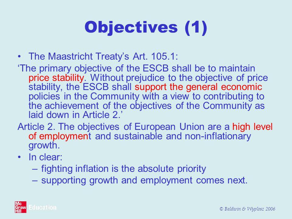 Objectives (1) The Maastricht Treaty's Art. 105.1: