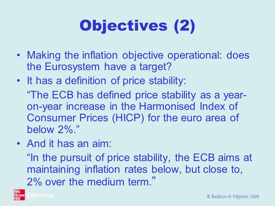 Objectives (2) Making the inflation objective operational: does the Eurosystem have a target It has a definition of price stability: