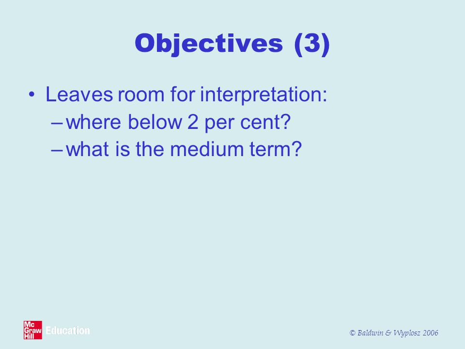 Objectives (3) Leaves room for interpretation: where below 2 per cent