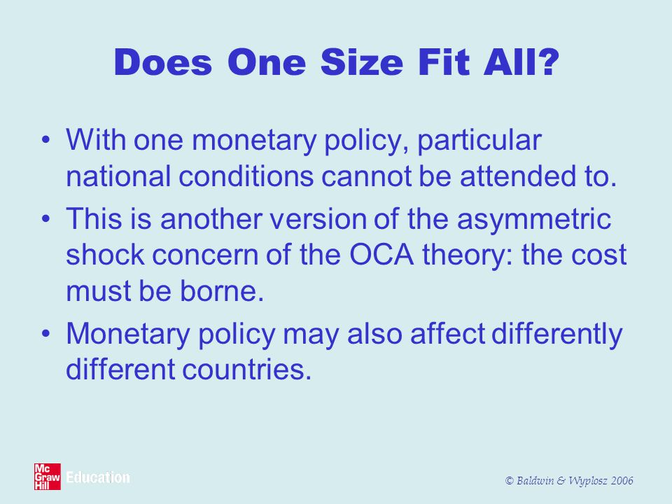 Does One Size Fit All With one monetary policy, particular national conditions cannot be attended to.