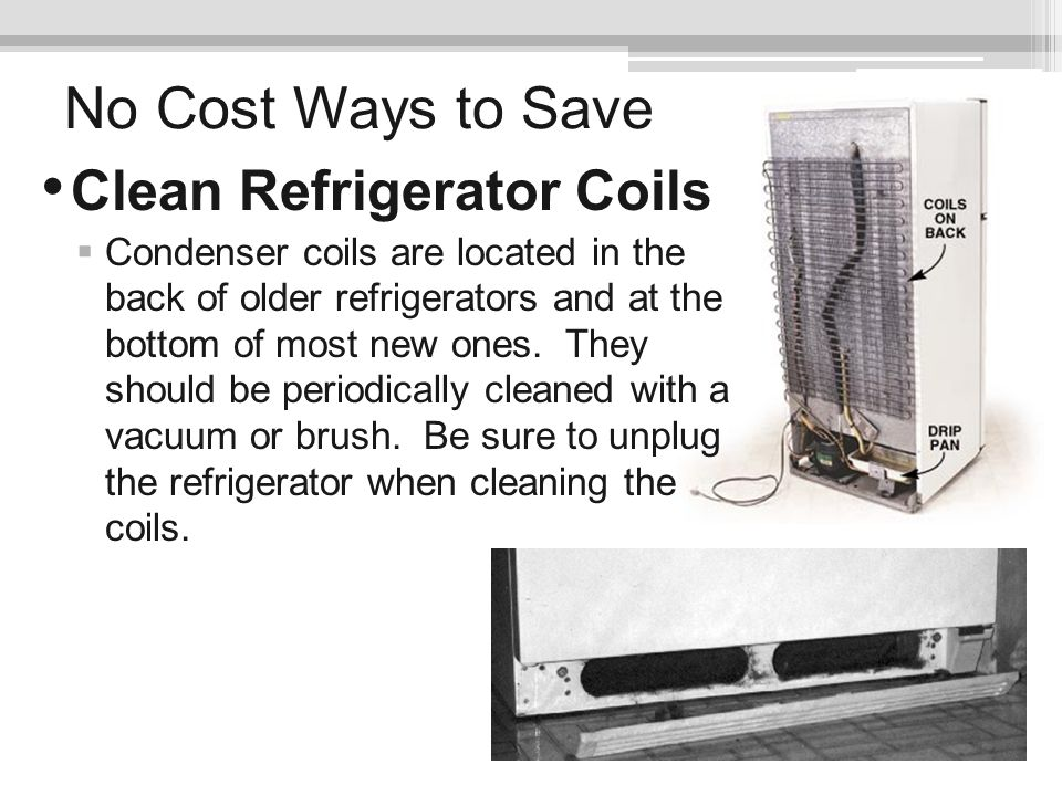 No Cost Ways to Save Clean Refrigerator Coils