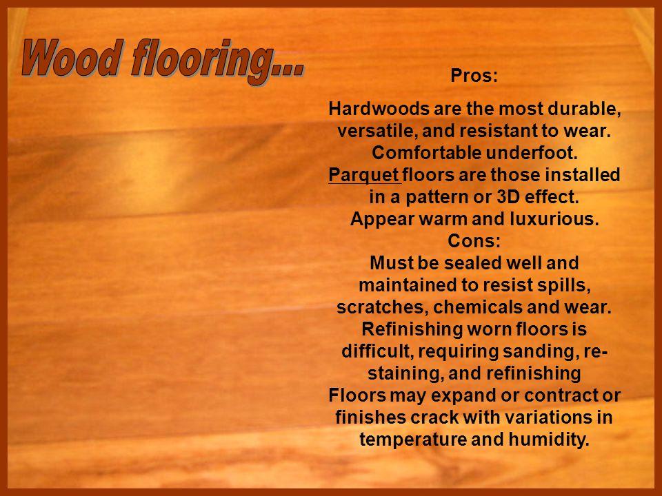 Wood flooring... Pros: