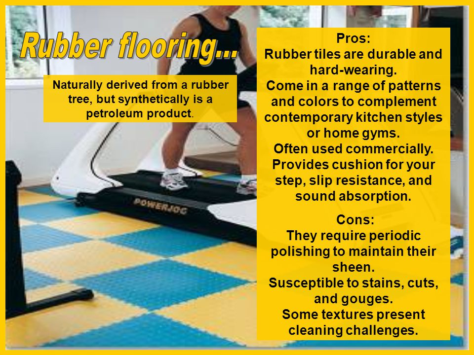 Pros: Rubber tiles are durable and hard-wearing
