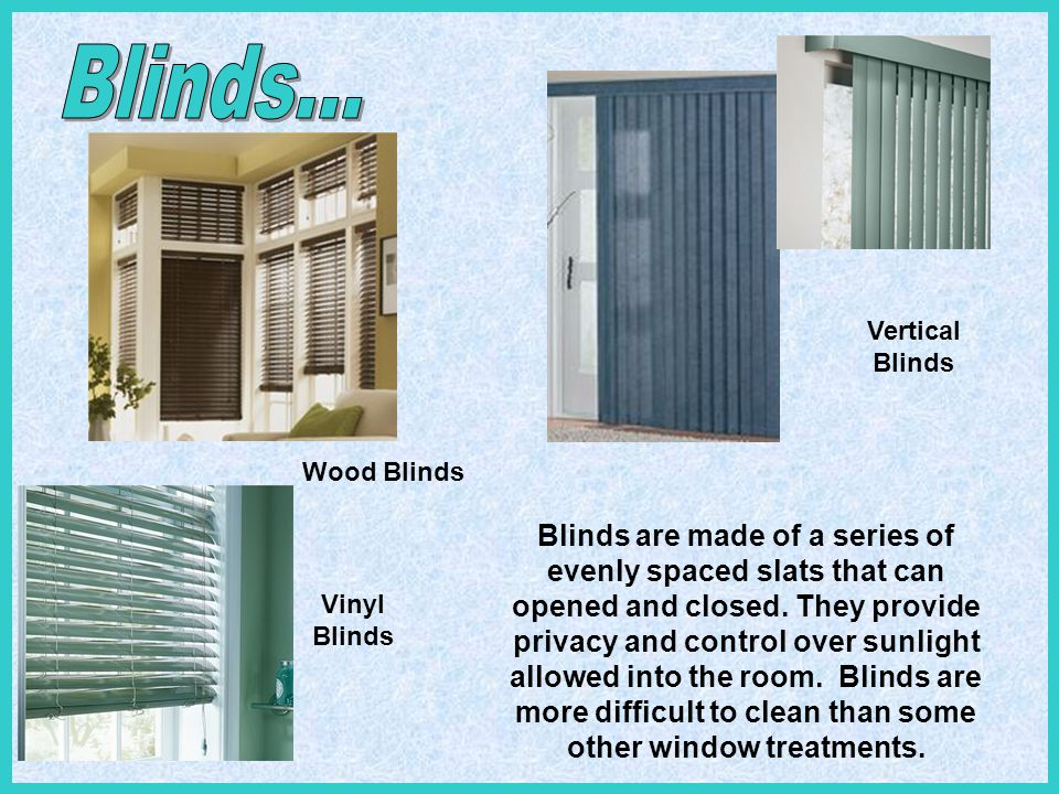 Blinds... Vertical Blinds. Wood Blinds.