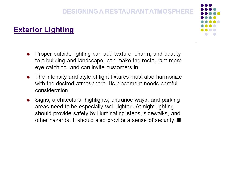Exterior Lighting DESIGNING A RESTAURANT ATMOSPHERE