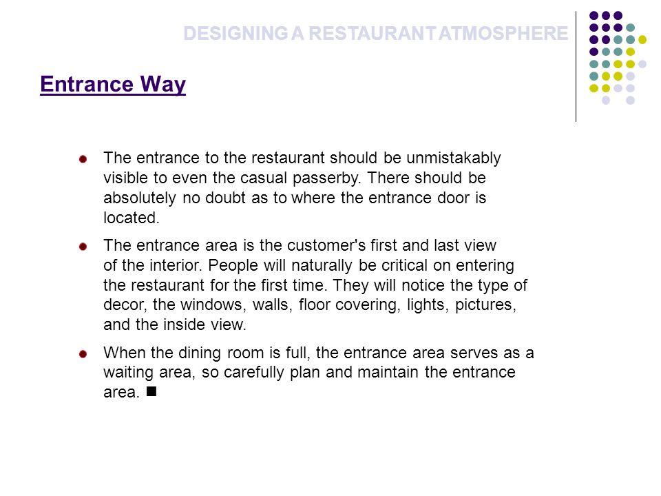 Entrance Way DESIGNING A RESTAURANT ATMOSPHERE
