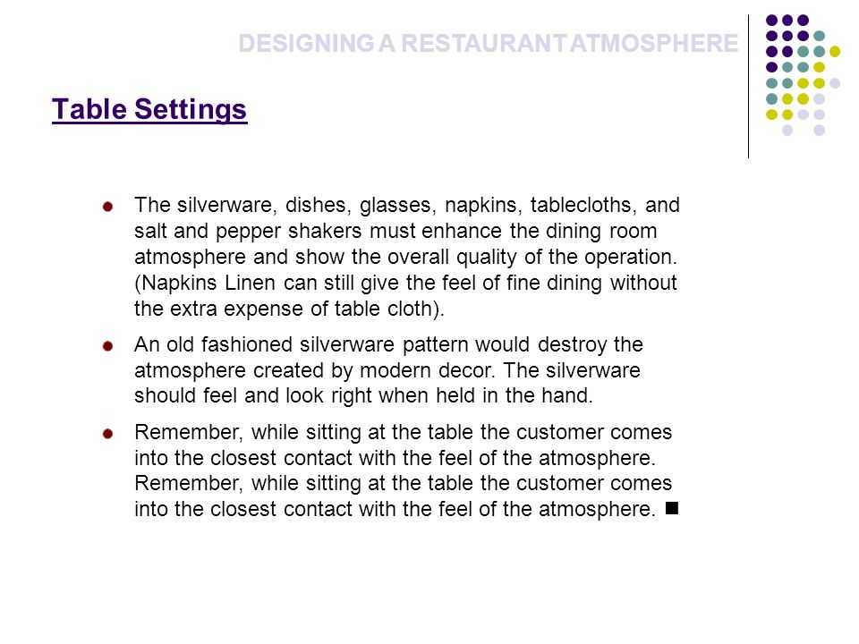 Table Settings DESIGNING A RESTAURANT ATMOSPHERE