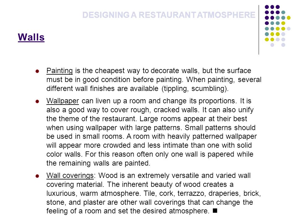 Walls DESIGNING A RESTAURANT ATMOSPHERE