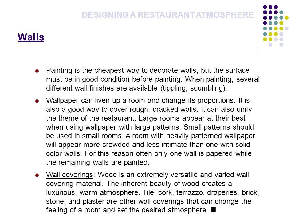 Walls DESIGNING A RESTAURANT ATMOSPHERE