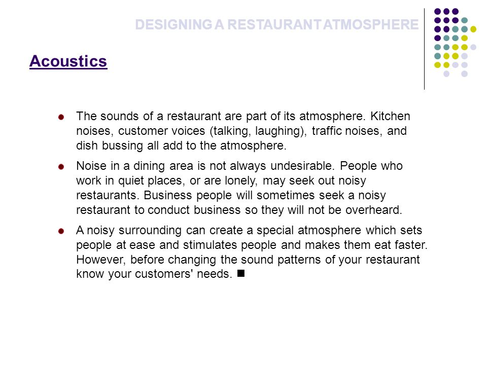 Acoustics DESIGNING A RESTAURANT ATMOSPHERE