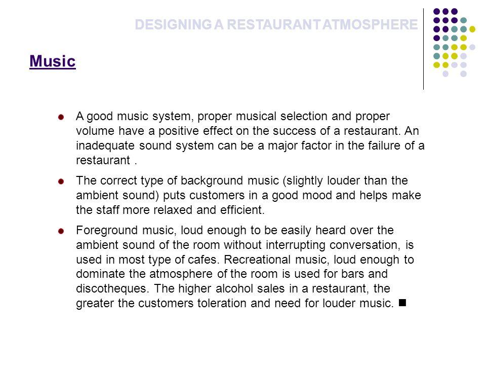 Music DESIGNING A RESTAURANT ATMOSPHERE