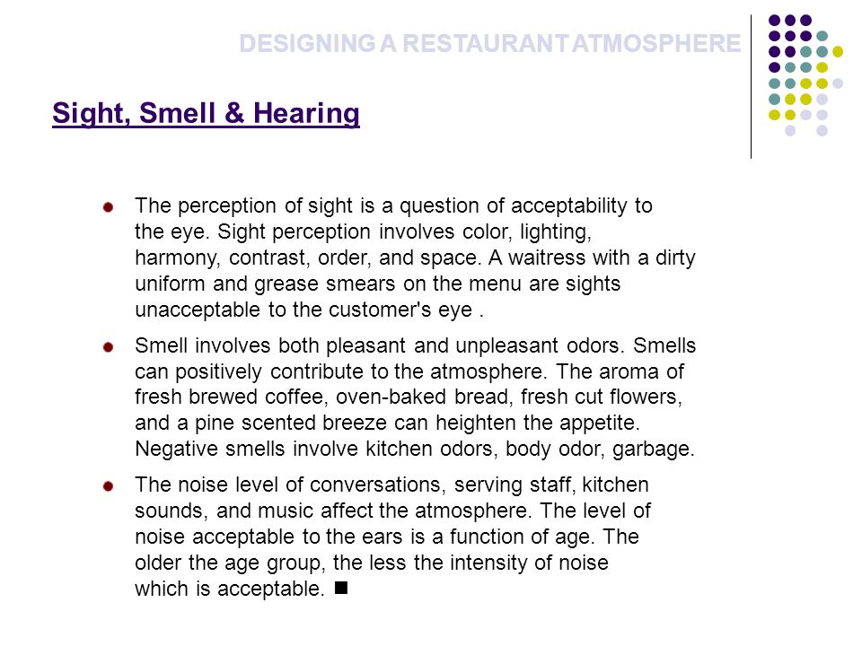 Sight, Smell & Hearing DESIGNING A RESTAURANT ATMOSPHERE
