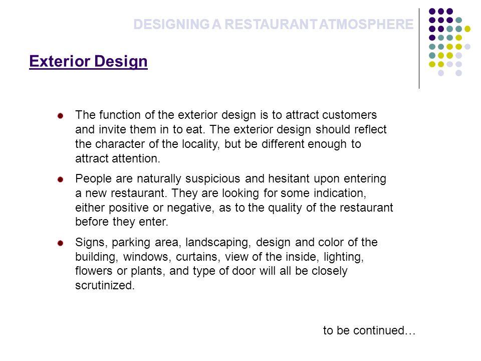 Exterior Design DESIGNING A RESTAURANT ATMOSPHERE