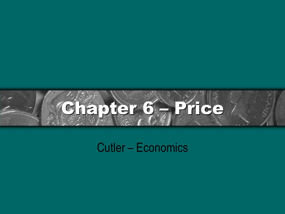 Chapter 6 – Price Cutler – Economics
