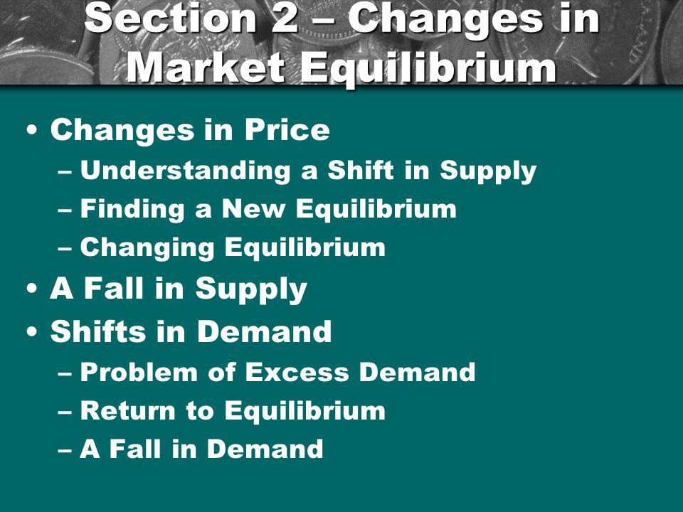 Section 2 – Changes in Market Equilibrium