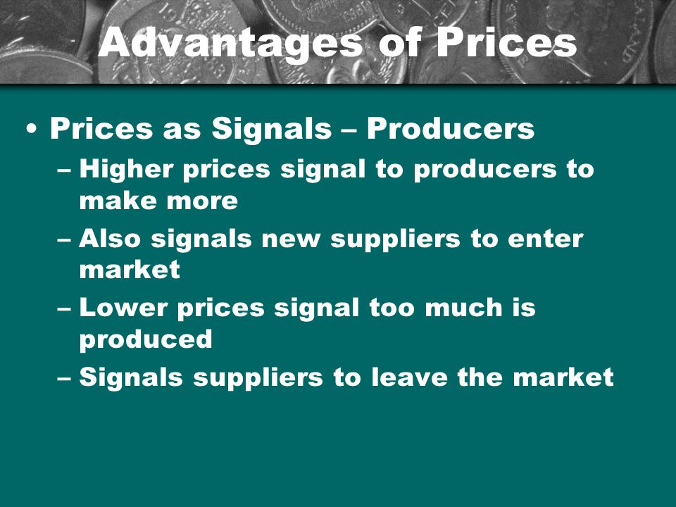 Advantages of Prices Prices as Signals – Producers