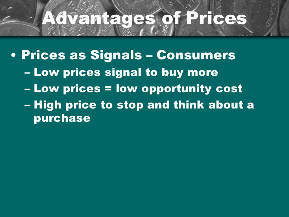 Advantages of Prices Prices as Signals – Consumers