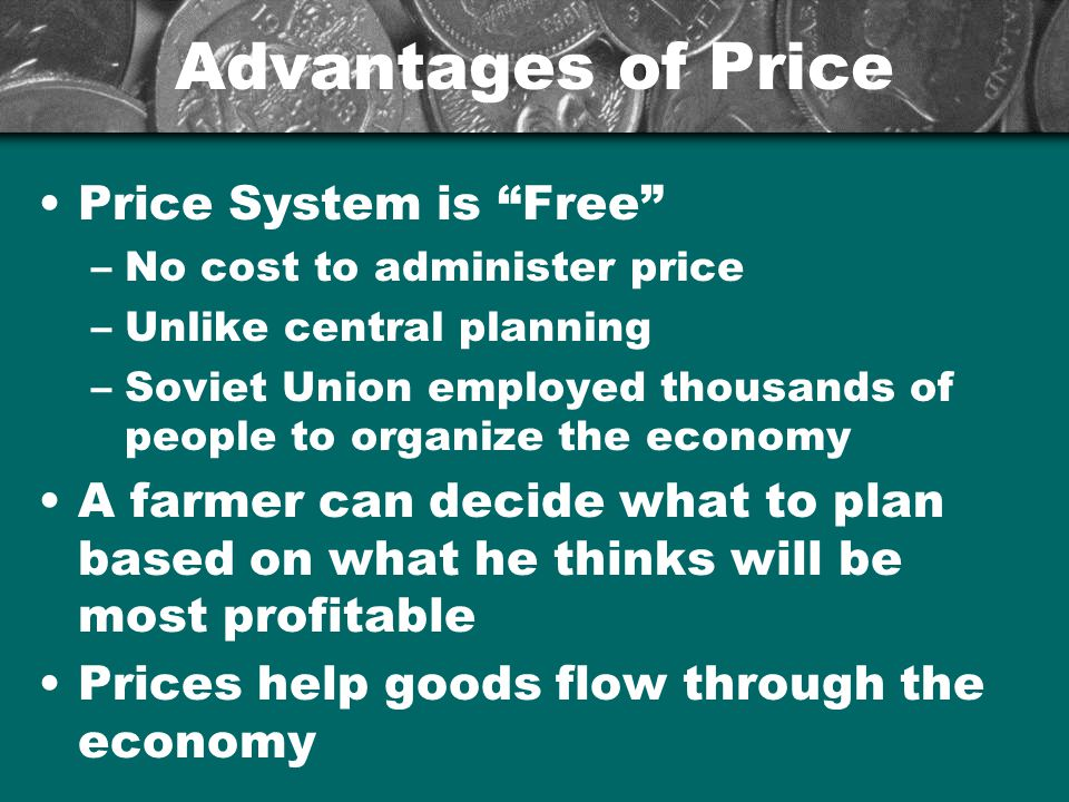 Advantages of Price Price System is Free