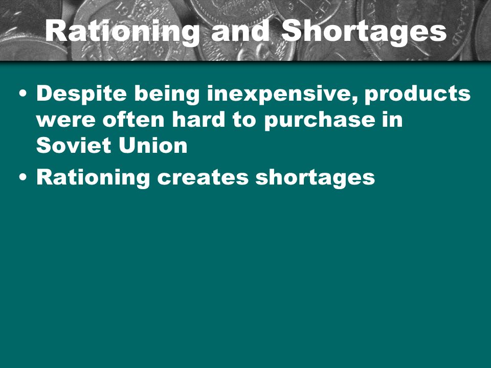 Rationing and Shortages