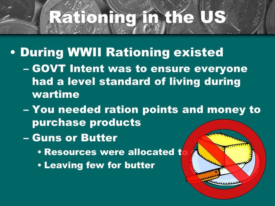 Rationing in the US During WWII Rationing existed