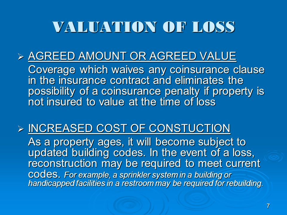 VALUATION OF LOSS AGREED AMOUNT OR AGREED VALUE
