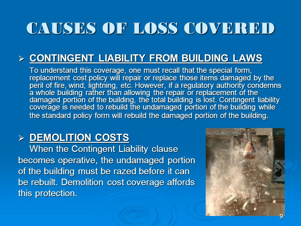 CAUSES OF LOSS COVERED CONTINGENT LIABILITY FROM BUILDING LAWS