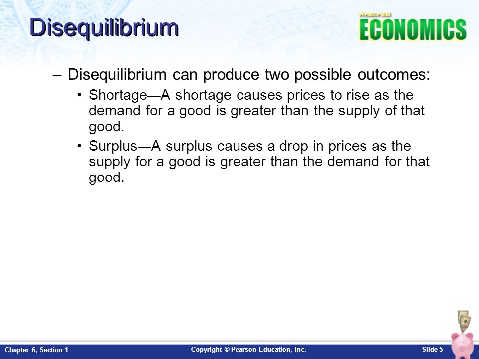 Disequilibrium Disequilibrium can produce two possible outcomes: