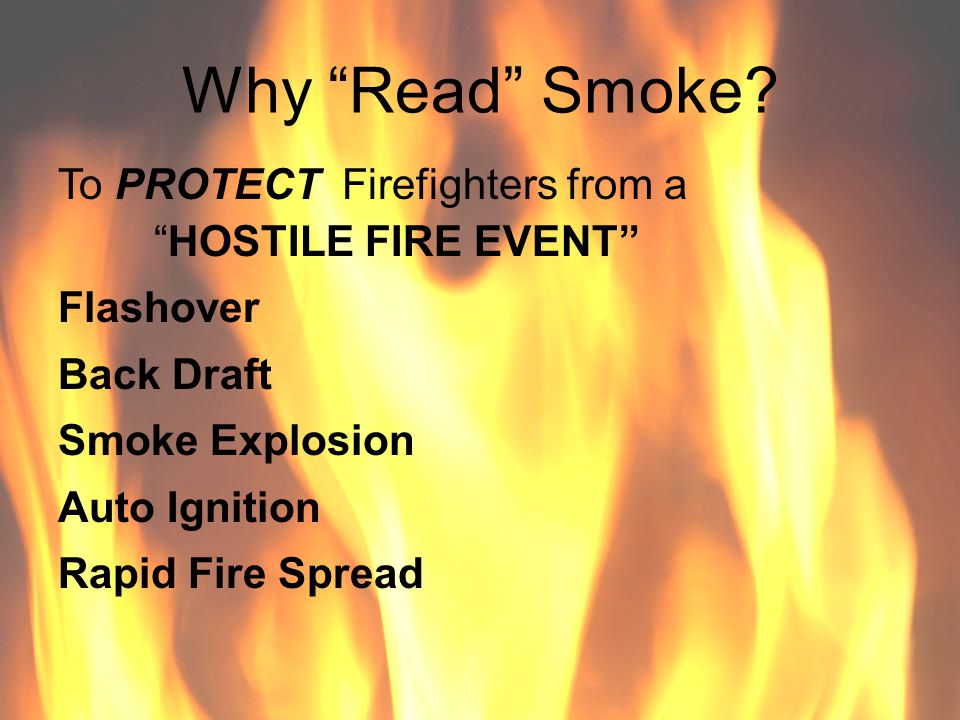 Why Read Smoke To PROTECT Firefighters from a HOSTILE FIRE EVENT