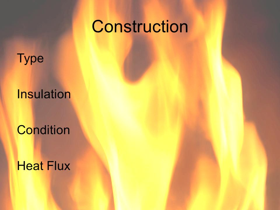 Construction Type Insulation Condition Heat Flux