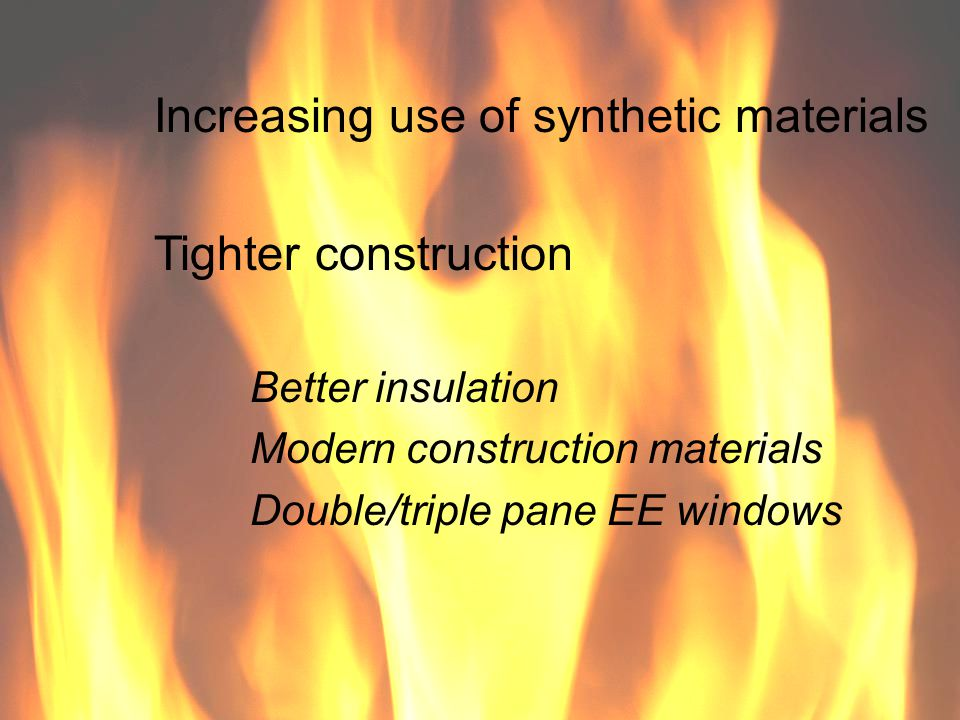 Increasing use of synthetic materials Tighter construction