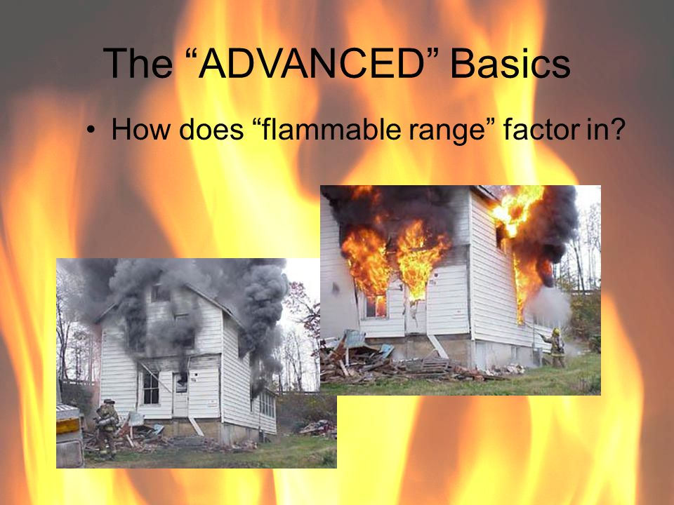 The ADVANCED Basics How does flammable range factor in