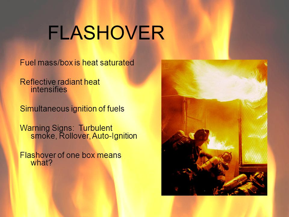 FLASHOVER Fuel mass/box is heat saturated