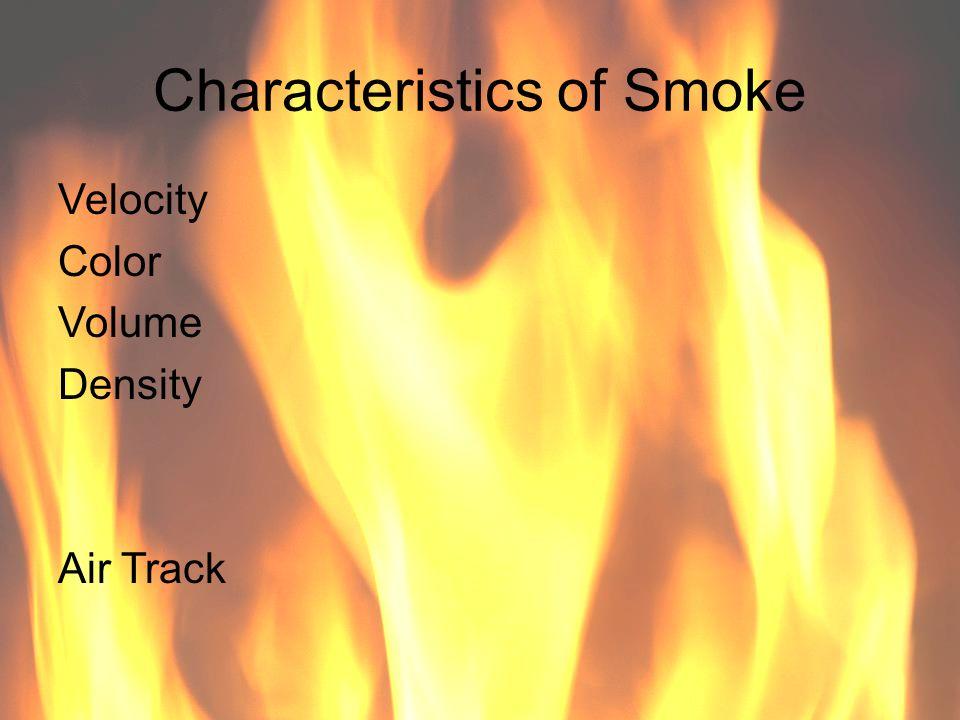 Characteristics of Smoke