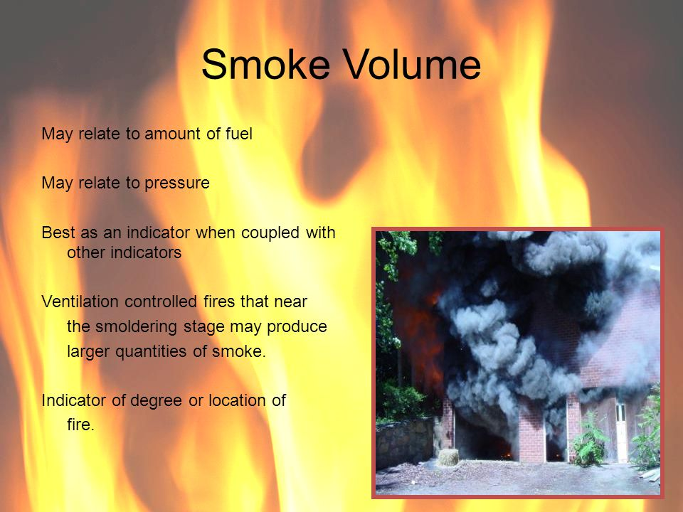 Smoke Volume May relate to amount of fuel May relate to pressure
