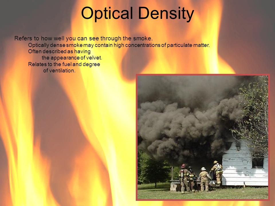 Optical Density Refers to how well you can see through the smoke.